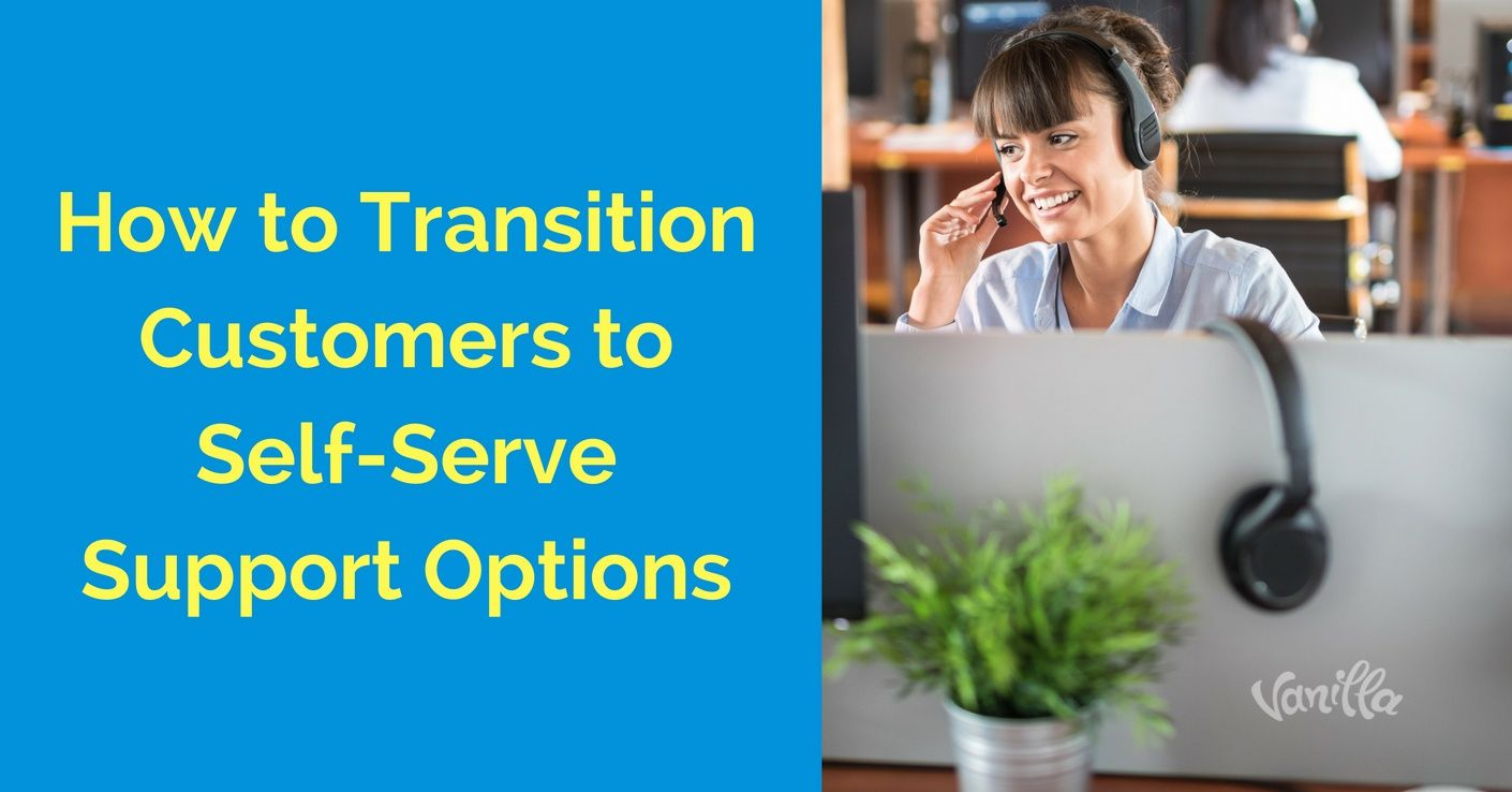 [Support] How to Transition Customers to Self-Serve Customer Support Options