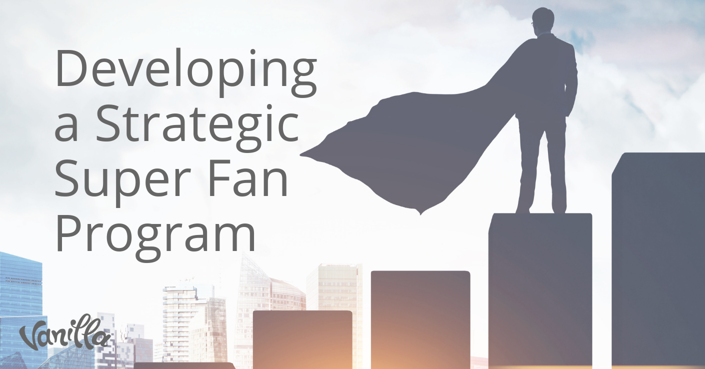 Developing a Strategic Super Fan Program