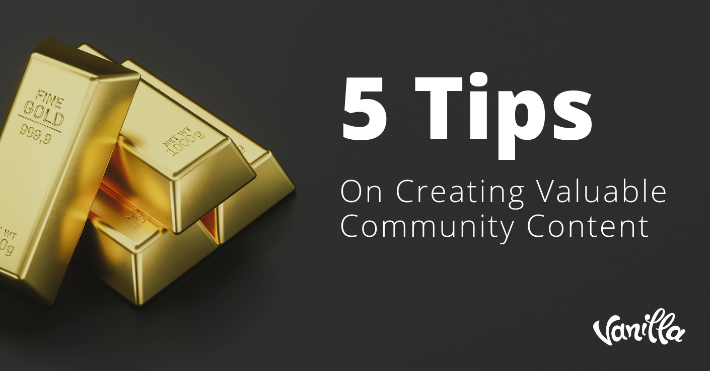 5 Tips on Creating Valuable Community Content