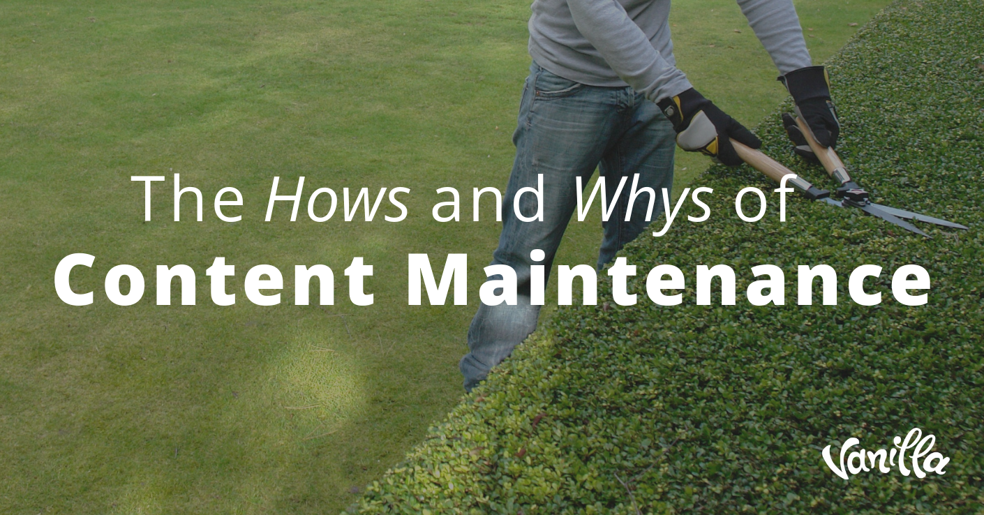 The Hows and Whys of Content Maintenance