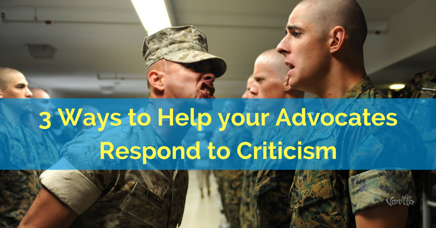 [Community] 3 Ways to Help your Advocates Respond to Criticism