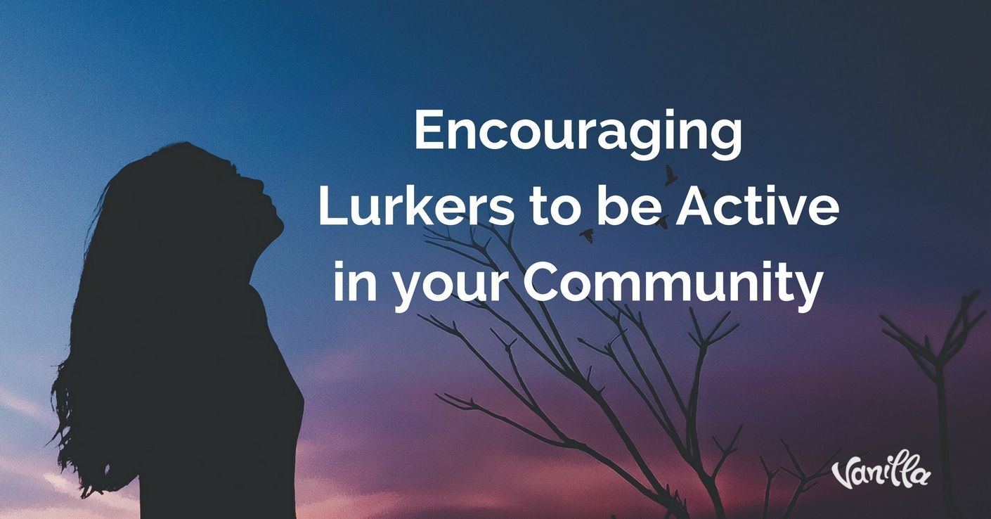 [Community] Encouraging Lurkers to be Active in your Community