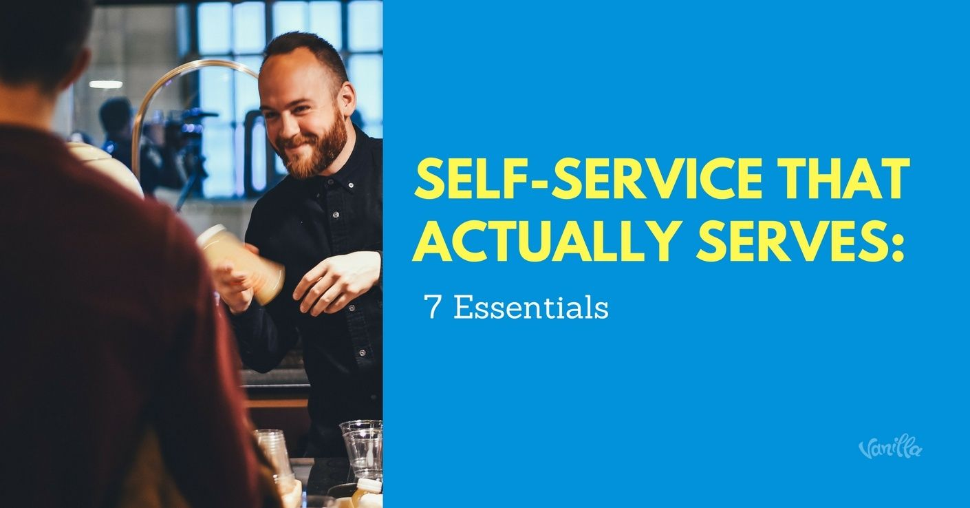 [Support] Self-Service that Actually Serves: 7 Essentials
