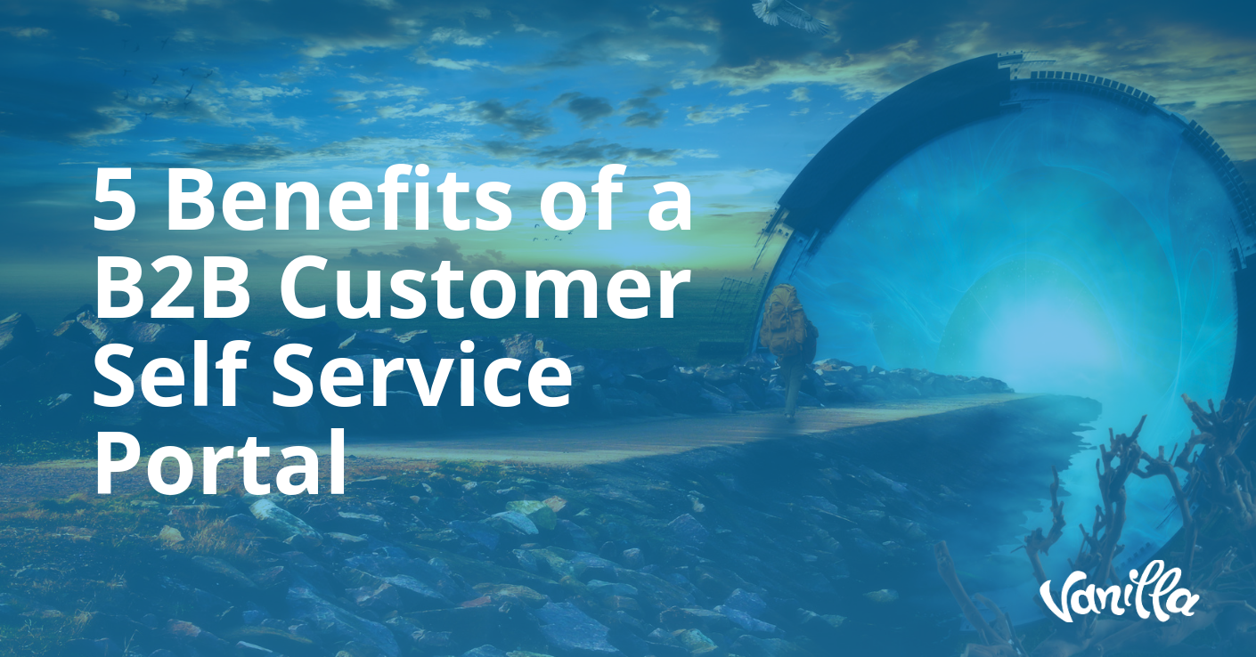 5 Benefits of a B2B Customer Self Service Portal