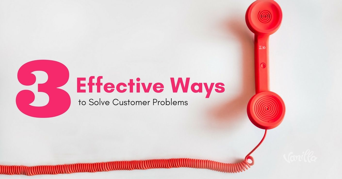 [Support] 3 Effective Ways to Solve Customer Problems