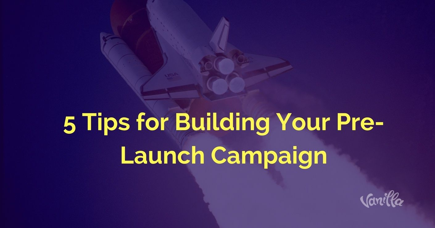 [Gaming] 5 Tips for Building Your Pre-Launch Campaign