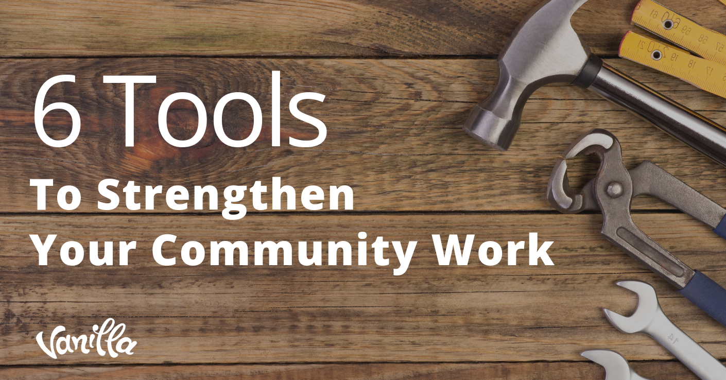 6 Tools to Strengthen Your Community Work
