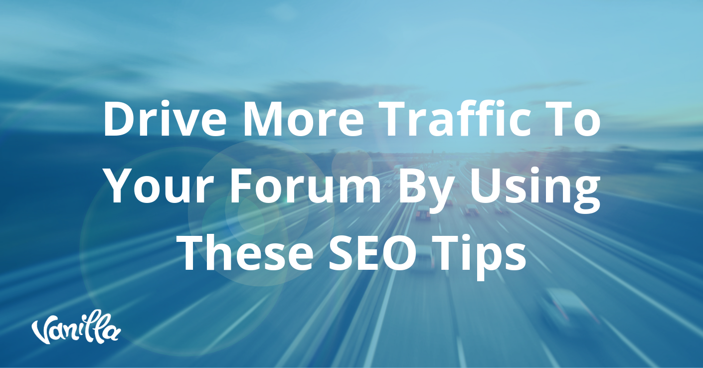 Drive More Traffic To Your Forum By Using These SEO Tips
