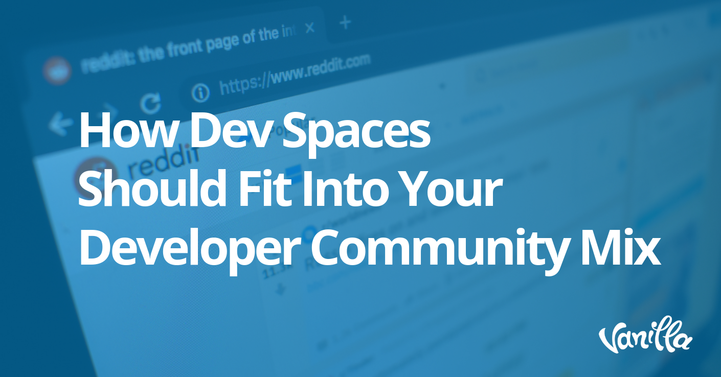 How Dev Spaces Should Fit Into Your Developer Community Mix