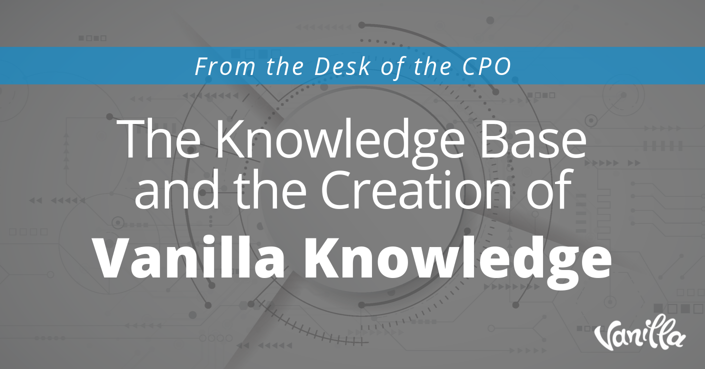 The Knowledge Base and the Creation of Vanilla Knowledge