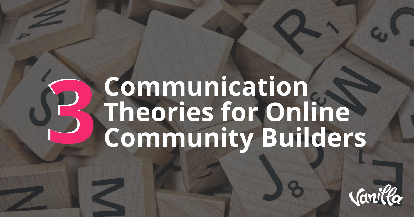 3 Communication Theories for Online Community Builders