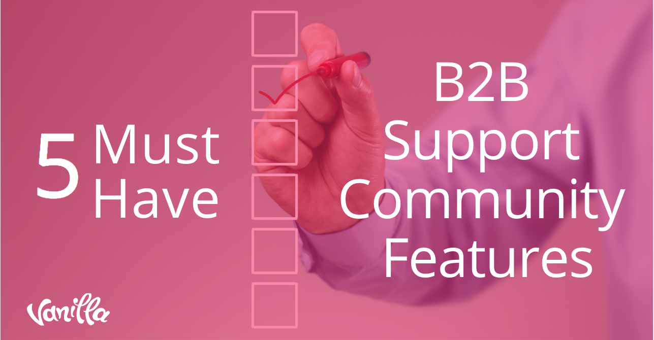 5 Must Have B2B Support Community Features