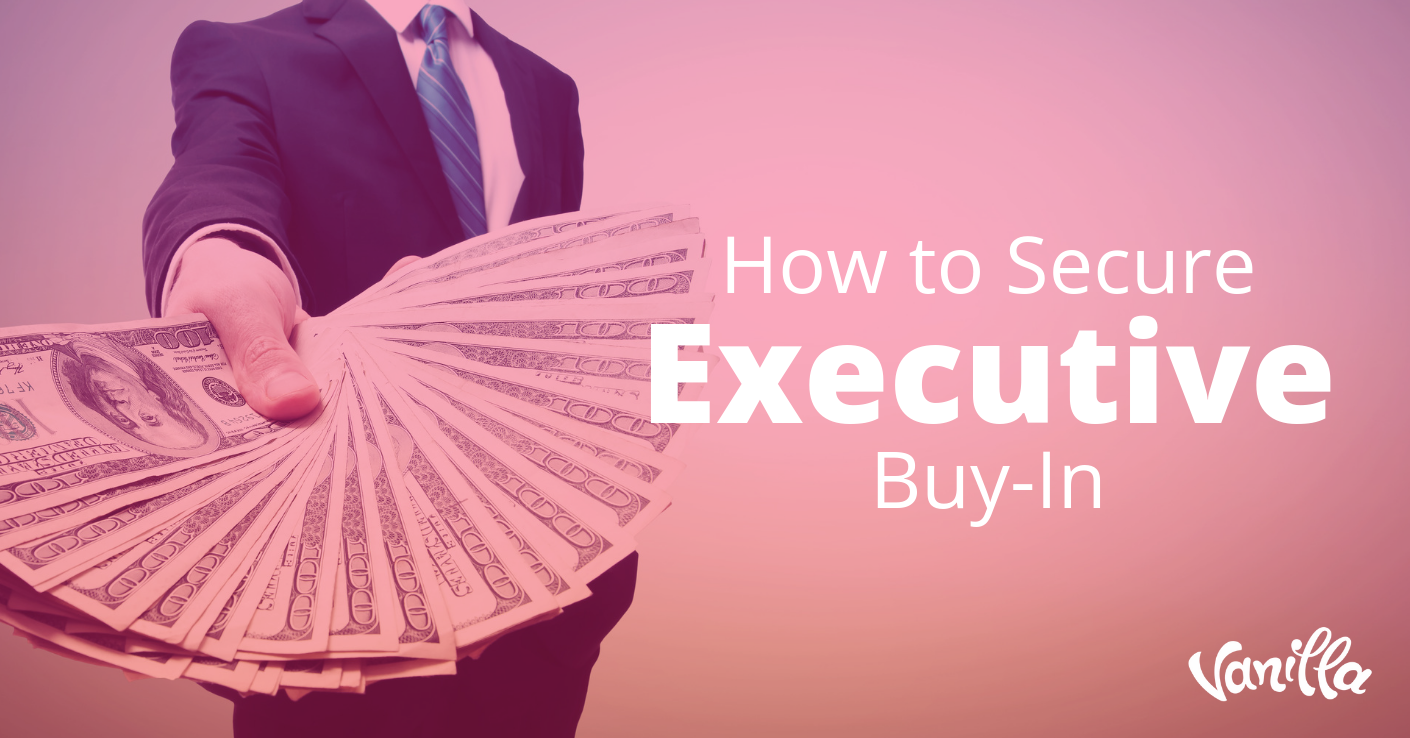 How To Secure Executive Buy-In