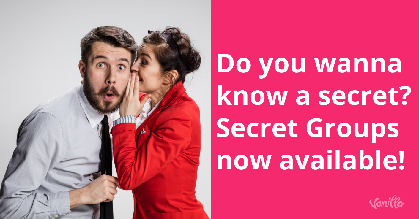 [Product] Do You Wanna Know a Secret? Secret Groups Now Available!