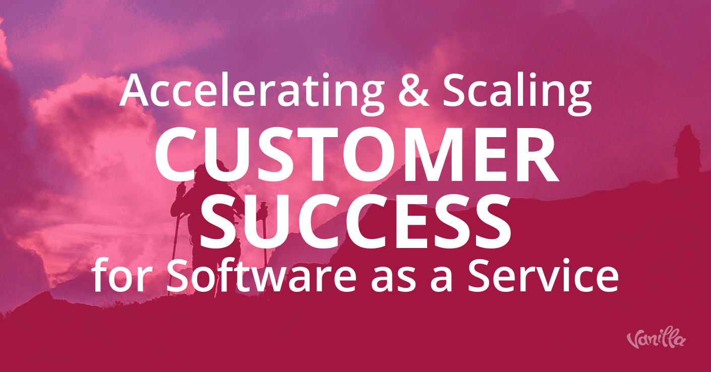 Accelerating and Scaling Customer Success in SaaS