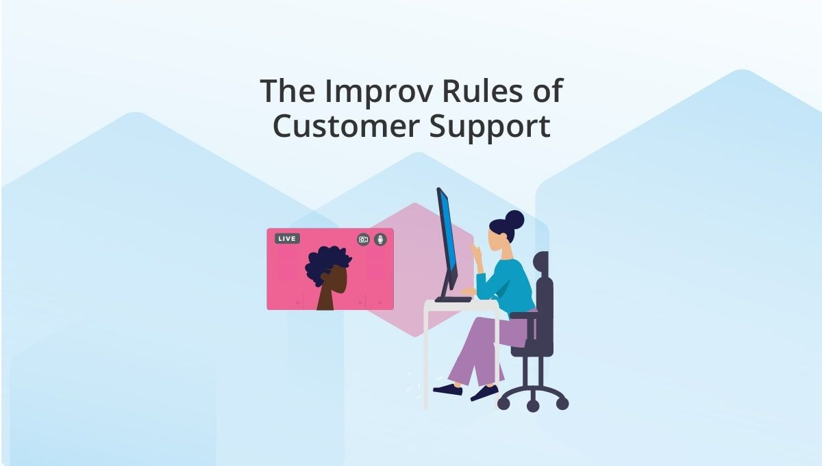 The Improv Rules of Customer Support