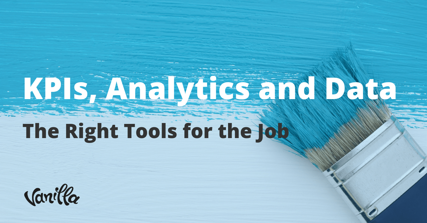 KPIs, Analytics and Data: The Right Tools for the Job